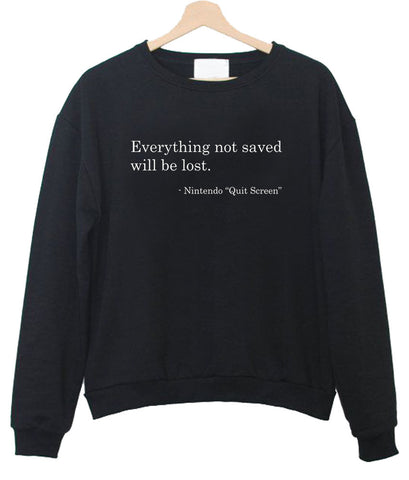 everything not saved sweatshirt