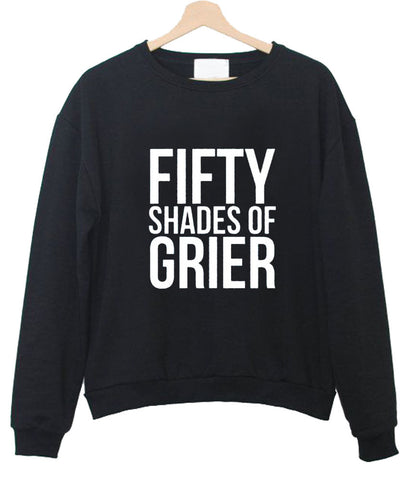 fifty shades of grier sweatshirt