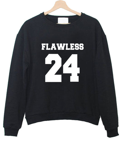 flawless 24  sweatshirt