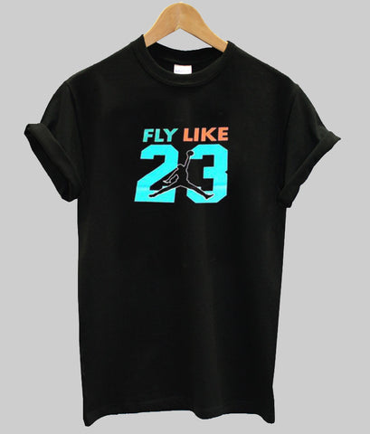 fly like 23 tshirt