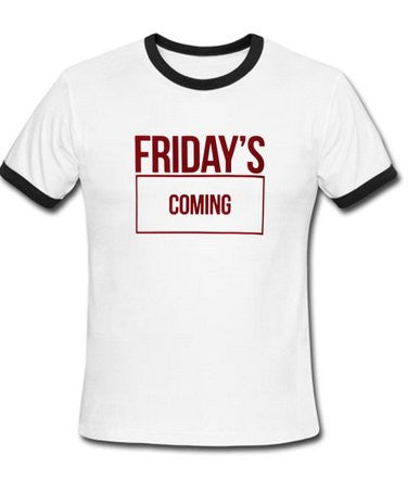 friday's coming ring tshirt