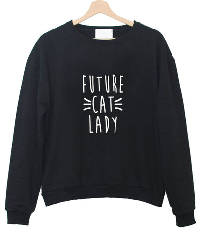 future cat lady Sweatshirt