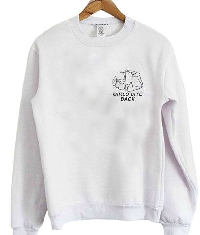 girls bite back sweatshirt