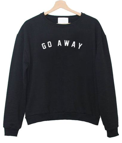 35ccb222 go away Sweatshirt – KENDRABLANCA