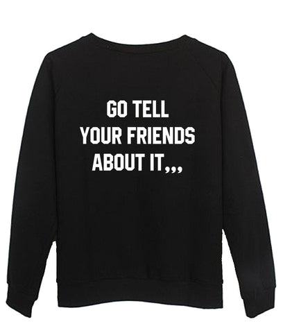 go tell sweatshirt back