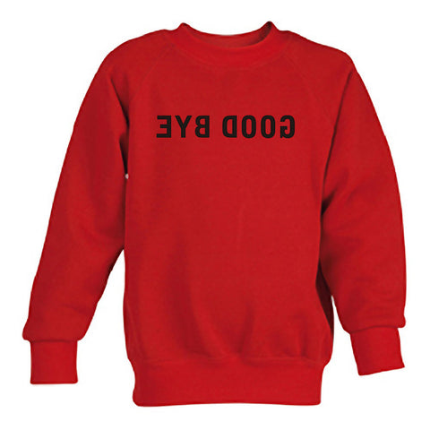 goodbye sweatshirt