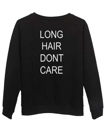 Long hair don't care sweatshirt