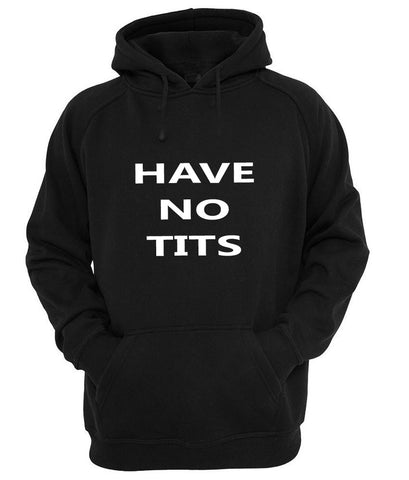 have no tits hoodie