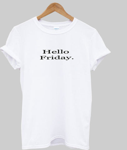 hello friday tshirt