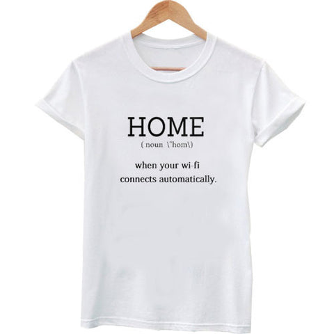 home when your wifi connect automatically tshirt