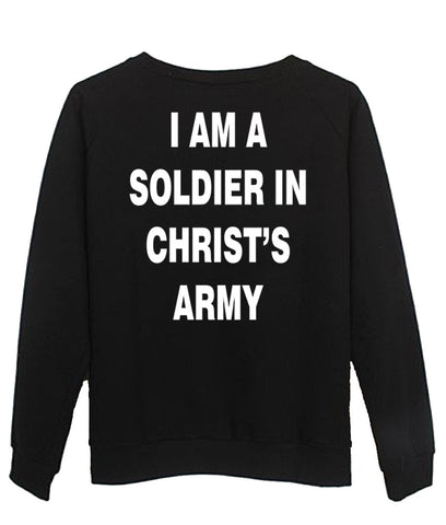 i am a soldier in christ's army sweatshirt back