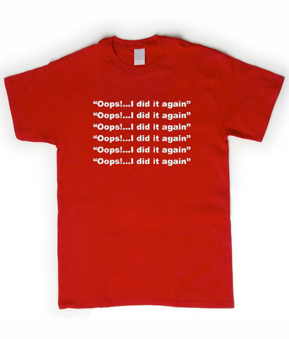i did it again tshirt