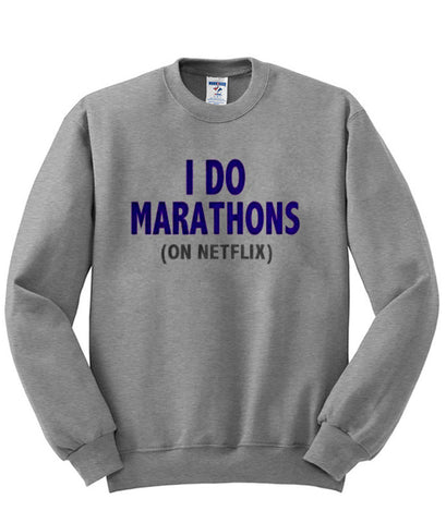 i do marathons sweatshirt