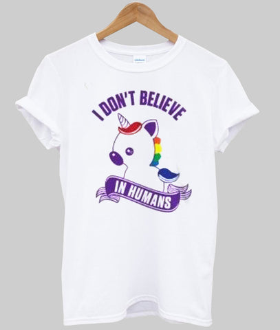 i dont believe in human T shirt