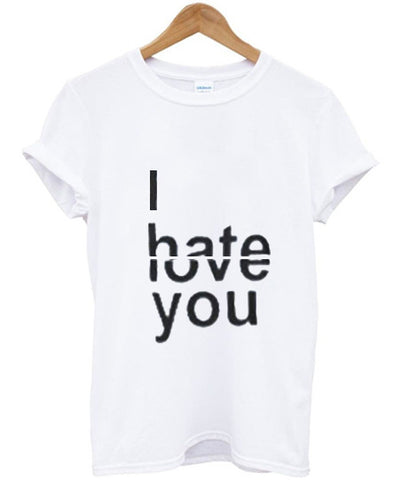 i hate love you T shirt