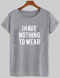 i have nothing to wear tshirt