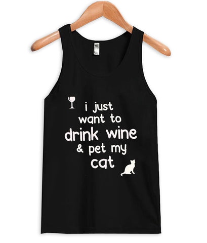 i just want to drink wine and pet my cat tanktop