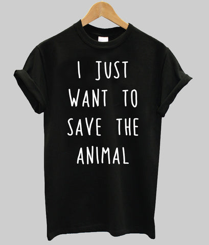 i just want to save the animals T shirt