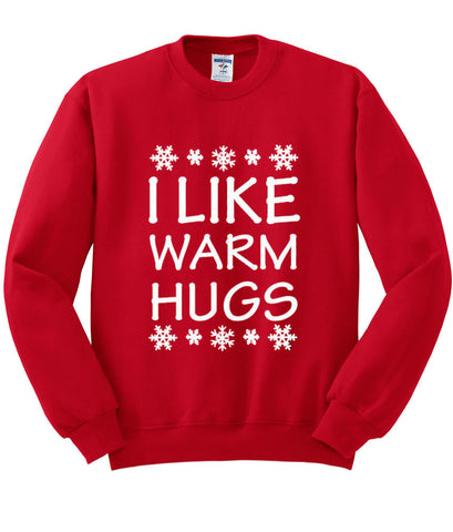 i like warm hugs sweatshirt