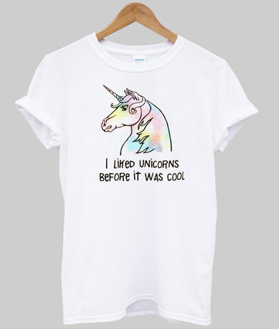 i liked unicorns before it was cool T shirt