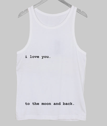 i love you to the moon and back Tank Top