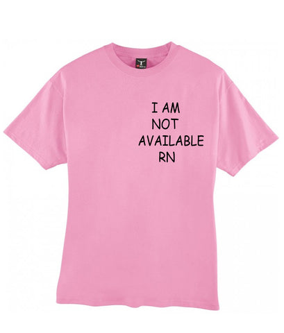 i'm not available tshirt