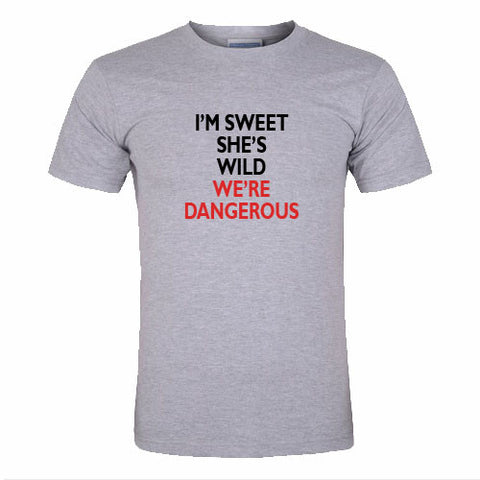 i'm sweet she's wild we're dangerous tshirt