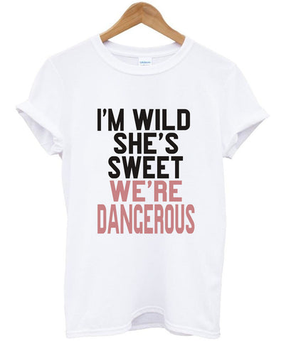 i'm wild she's sweet T shirt