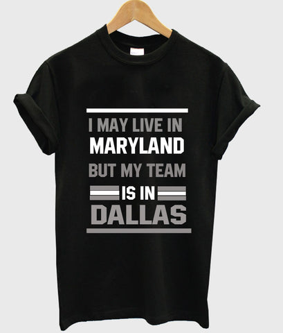 i may live in mayland tshirt
