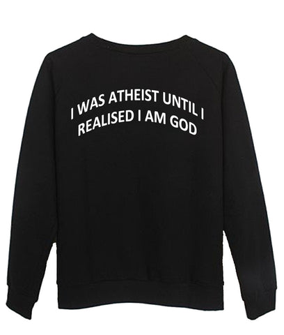 i was atheist Sweatshirt  BACK