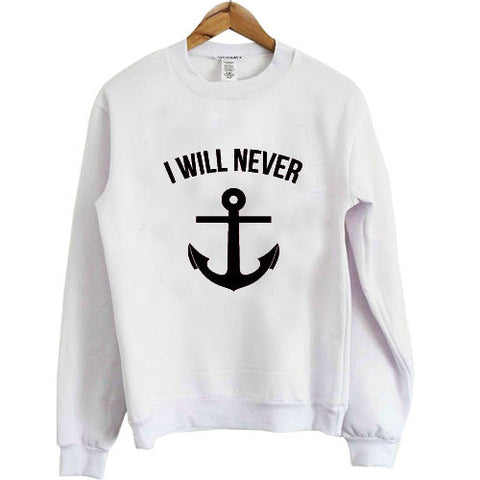 i will never sweatshirt