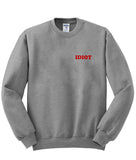 idiot sweatshirt