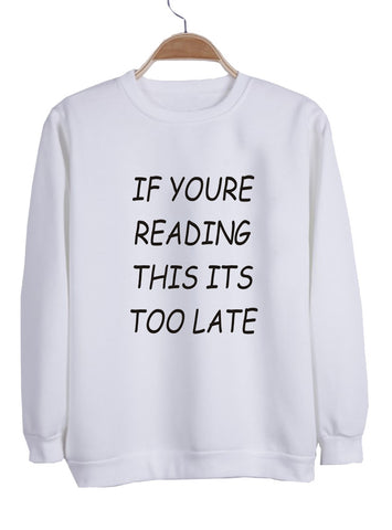 if youre reading Sweatshirt