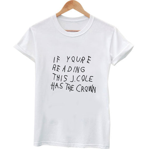 if youre reading this J Cole really T shirt