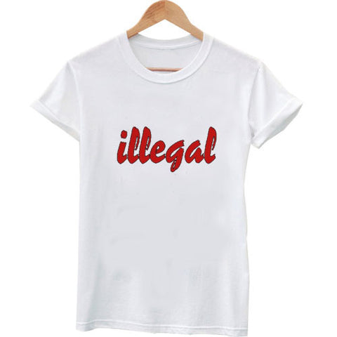 illegal T shirt