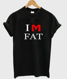 im fat T shirt