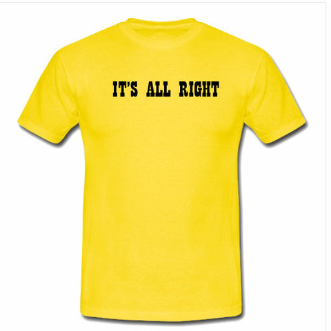 it's all right tshirt