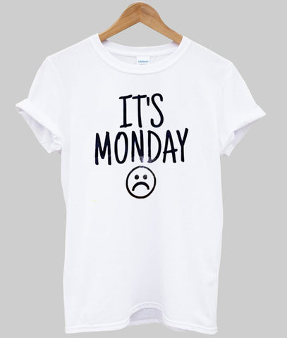 it's monday T shirt