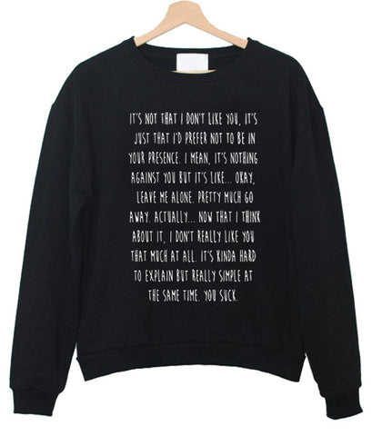 it's not that i don't like sweatshirt,