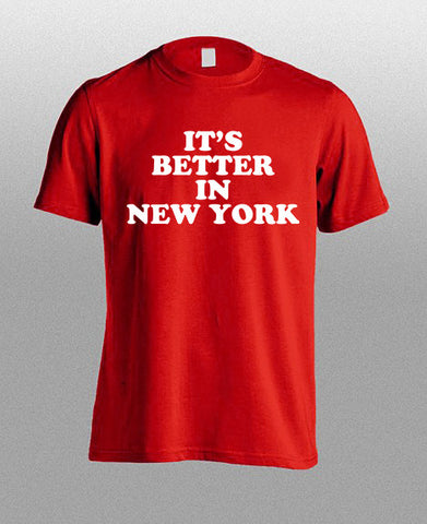 its better in new york T shirt