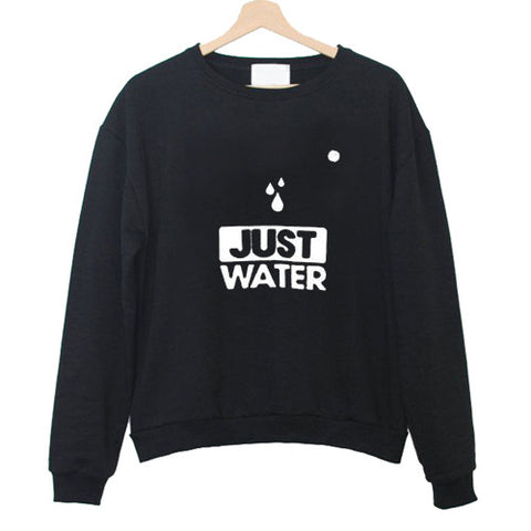 just water Sweatshirt