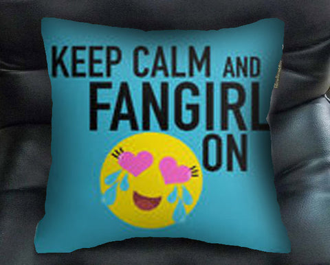 keep calm and fangirl on pillow case
