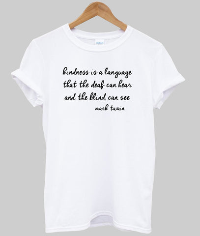 kindness is a language T shirt
