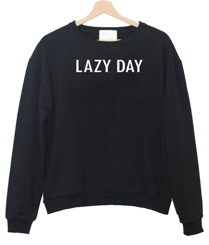 lazy day Sweatshirt