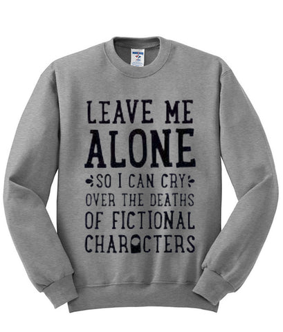 leave me Sweatshirt
