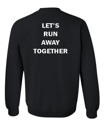 let's run away together sweatshirt back