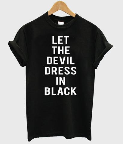 let the devil dress in black