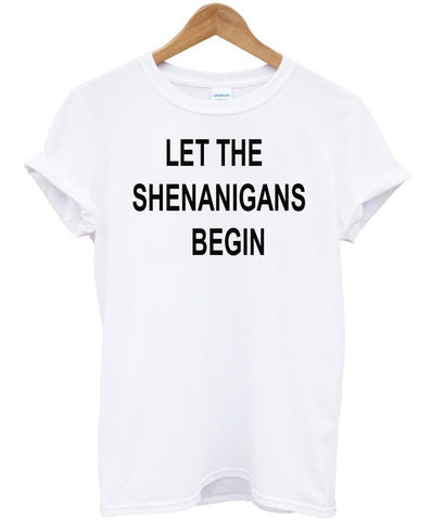 let the shenanigans tshirt