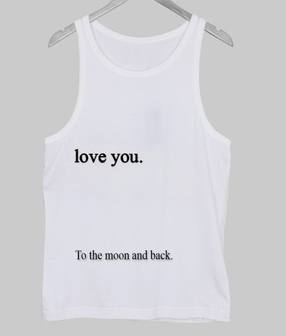 love you to the moon and back tank