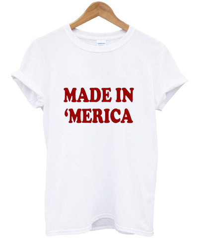 made in 'merica tshirt